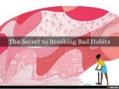 The Secret to Breaking Bad Habits