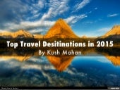 Top Travel Desitinations in 2015 by Kush Mahan