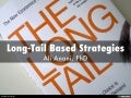 Long-Tail Based Strategies