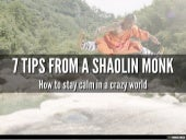 7 Tips From A Shaolin Monk: How To Stay Calm In A Crazy World