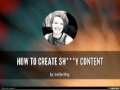 How To Create Sh***y Content