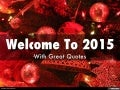 Welcome To 2015 - Start Your life with New Quotes in this Year