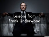 Lessons from Frank Underwood
