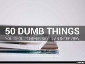 50 Dumb Things to Say in an Interview