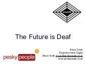A11ylondon the future is deaf