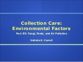 Collection Care III: Fungi, Pests, ...