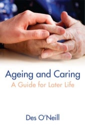 Ageing and Caring: A Guide for Late...