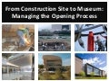 From Construction Site to Museum: Managing the Opening Process (American Association of Museums 2009)