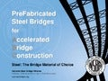 Pre-Fabricated Steel Bridges for Accelerated Bridge Construction (ABC)