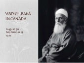 'Abdu'l-Baha in Canada September 1912