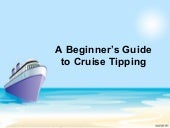 A Beginner's Guide to Cruise Tipping