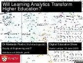 Will Learning Analytics Transform Higher Education?