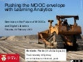 Pushing the MOOC envelope with Learning Analytics