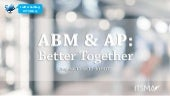 Account Based Marketing and Account Planning - Better Together