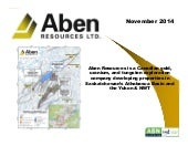 Aben Resources Ltd. - November 2014 Corporate Presentation