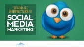 Absolute Beginner's Guide to Social Media Marketing
