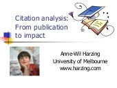 Citation Analysis: From Publication to Impact - Anne-Wil Harzing