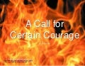 A Call for a Certain Courage
