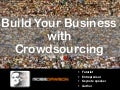 Build Your Business With Crowdsourcing