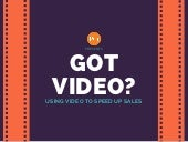 Got Video?: Using Video to Speed up Sales