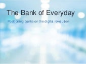 Everyday Bank: A Journey to Digital Transformation