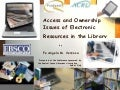 Access and Ownership Issues of Electronic Resources in the Library
