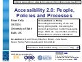 Accessibility 2.0: People, Policies and Processes