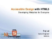 Accessible Design with HTML5 - HTML5DevConf.com May 21st San Francisco, 2012 @iRajLal