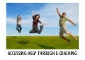 Accessing Flexible Help Through E  Coaching
