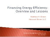 Financing Energy Efficiency: Overview and Lessons (Aceee presentation)