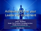 Achieving ROI On Leadership Investm...