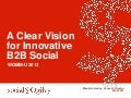 A Clear Vision For Innovative B2B Social - #wommu