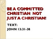 Be a committed christian not just a christian