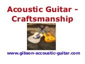 Acoustic Guitar - Craftmanship