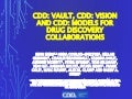 CDD: Vault, CDD: Vision and CDD: Models for Drug Discovery Collaborations