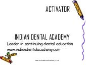 Activator therapy /Fixedorthodontic...