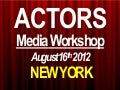 Actors Media Workshop  - August 16th - New York