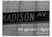 Ad agency x digital: how to get it ...