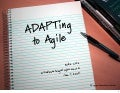 ADAPTing to Agile Development