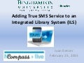 NCompass Live: Tech Talk with Michael Sauers: Adding True SMS Service to an Integrated Library System (ILS)