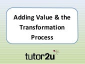 Adding Value & Transformation Process