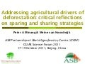 Addressing agric drivers of deforestation. sparing vs sharing p.minang
