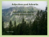 Adjective and adverbs