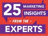 25 Marketing Insights from the Experts