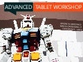 Advanced Tablet Workshop