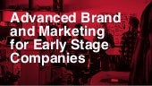 Advanced Brand and Marketing for Early Stage Companies (SXSW 2015)