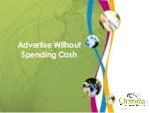 Advertise Without Spending Cash