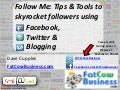 Affiliatsyd 2011- Follow Me: Tips & Tools to skyrocket followers using Facebook, Twitter & Blogging