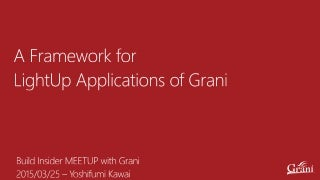 A Framework for LightUp Applications of Grani