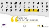Data : To be or not to be Smart ?